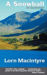 A Snowball in Summer:Poems by Lorn Macintyre